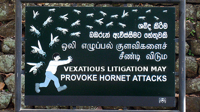 vexatious litigation may provoke hornet attack